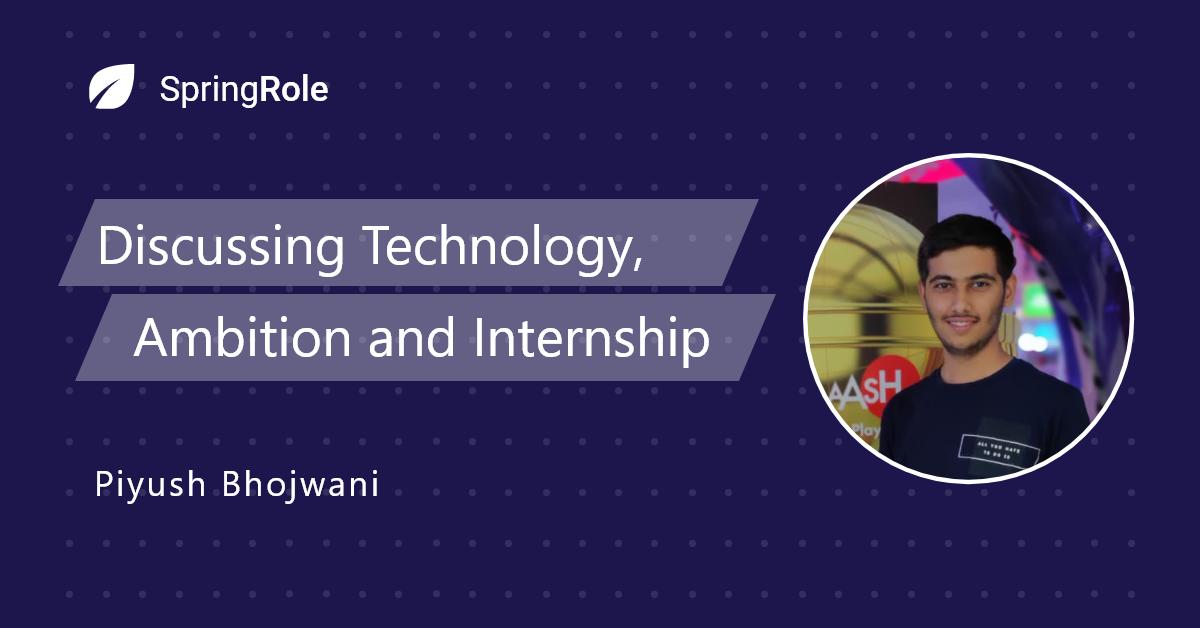 Life as an intern | Piyush Bhojwani