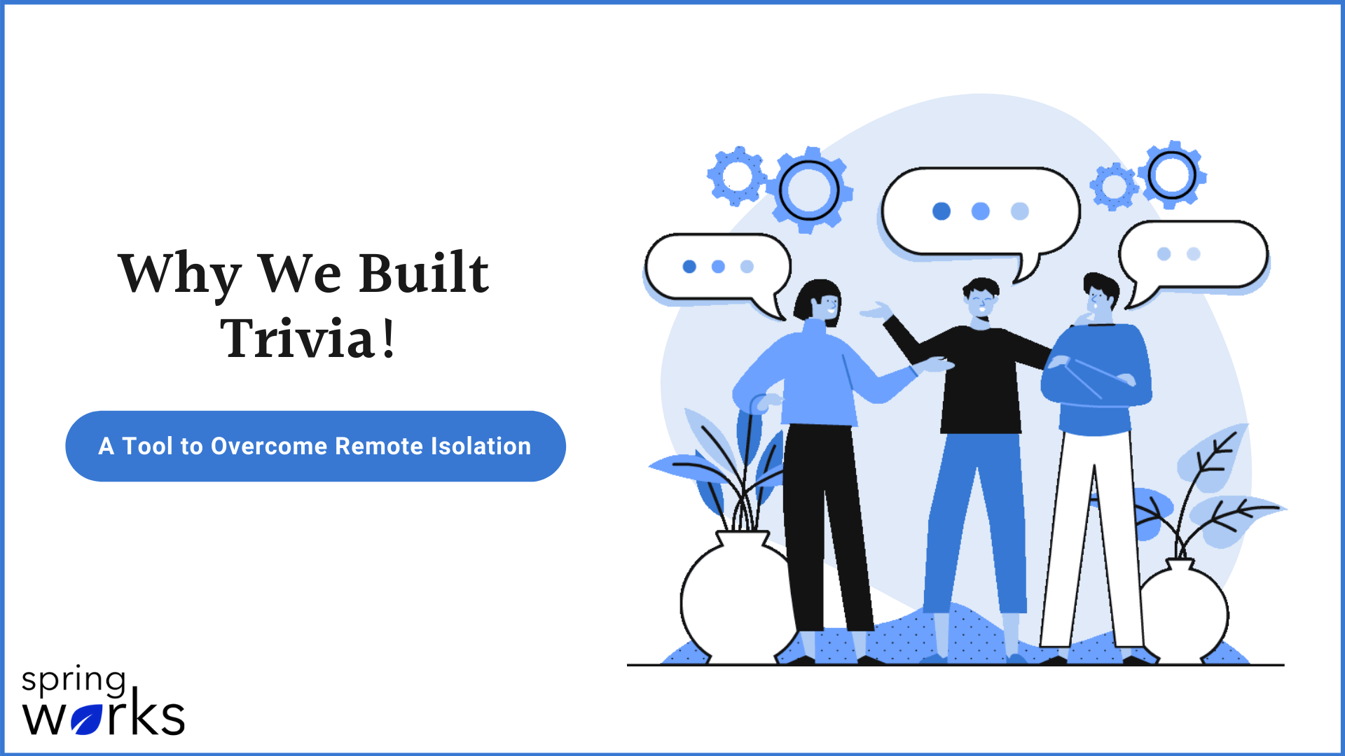 why we built Trivia