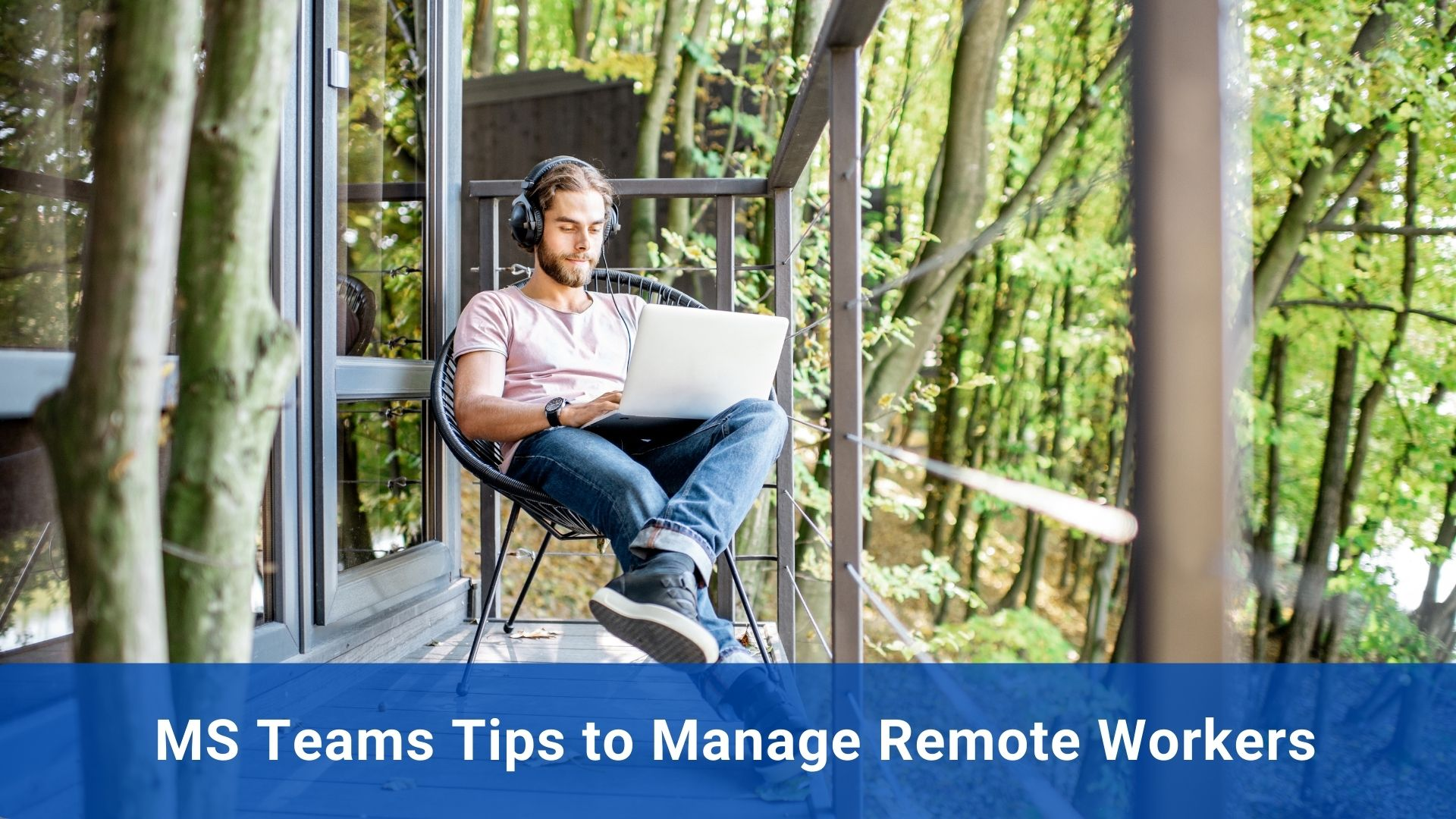 MS Teams Tips to Manage Remote Workers