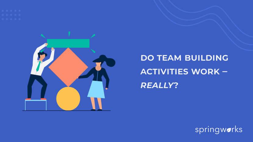 Do Team Building Activities Work