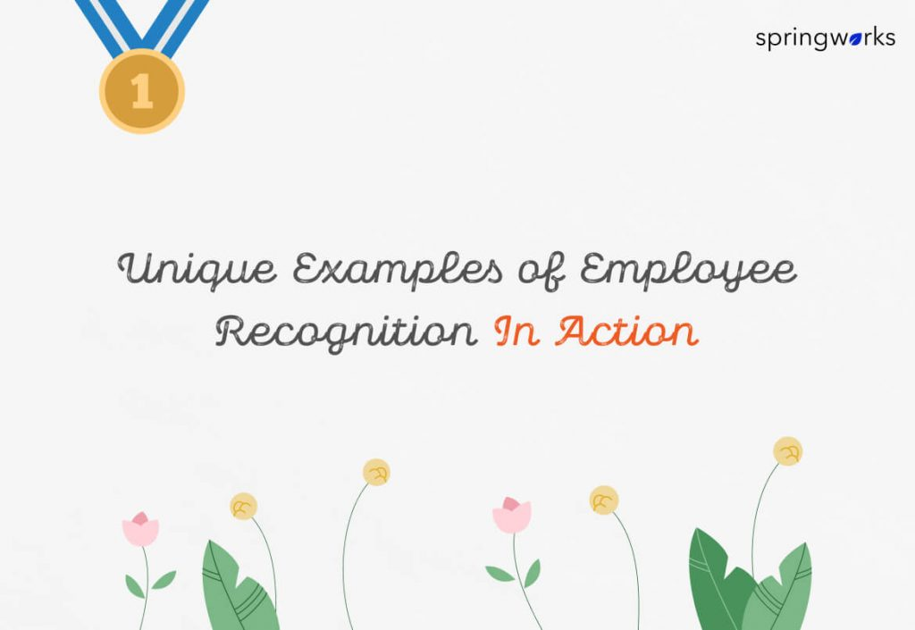 Unique Examples of Employee Recognition In Action