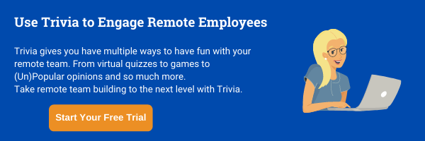 Trivia to engage remote employees